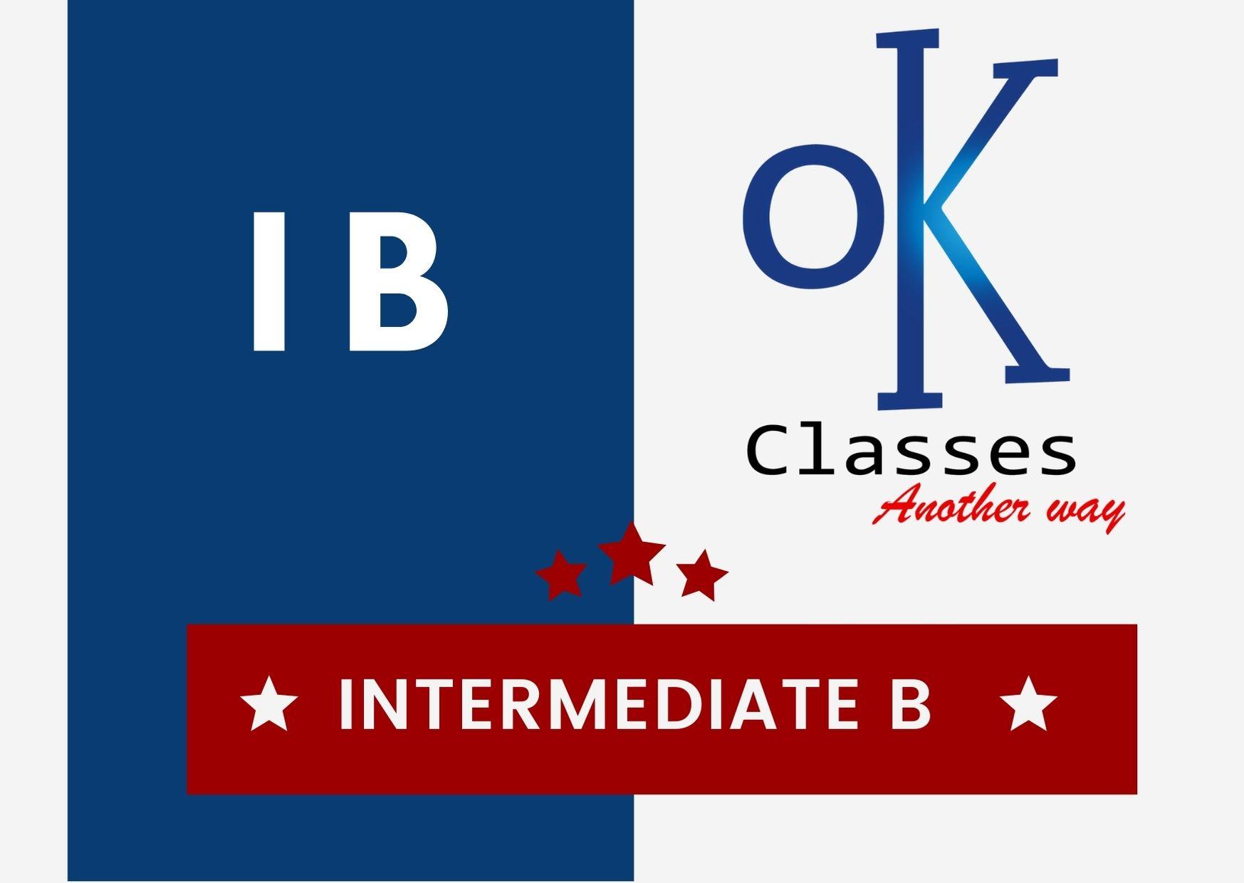 Ok Classes Intermediate B